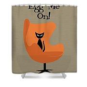 Egg Me On In Orange Shower Curtain