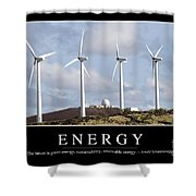 Energy Inspirational Quote Shower Curtain