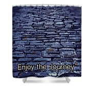 Enjoy The Journey Shower Curtain