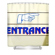 'entrance Sign' Shower Curtain
