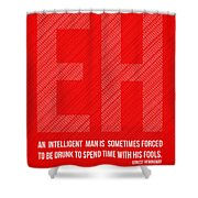 Ernest Hemingway Quote Poster Shower Curtain