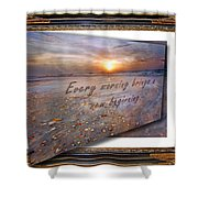 Every Morning Brings A New Beginning II Shower Curtain