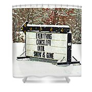 Everything Cancelled - Funny Sign - Snow Shower Curtain