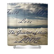 Faith Hope Love Shower Curtain