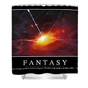 Fantasy Inspirational Quote Shower Curtain by Stocktrek Images
