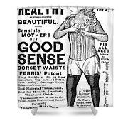 Fashion Corset, 1890 Shower Curtain