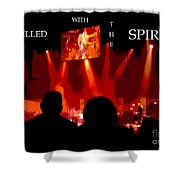 Filled With The Spirit Shower Curtain