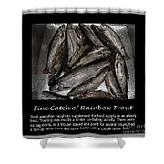 Fine Catch Of Rainbow Trout Shower Curtain by Barbara Griffin