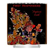 First Responders - Angels On Earth Shower Curtain