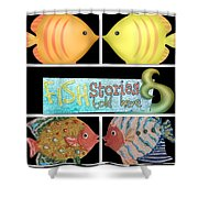 Fish Stories Told Here Shower Curtain