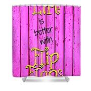 Flip Flop Life Shower Curtain