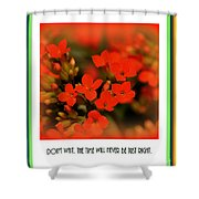 Flower And Time Quote Shower Curtain