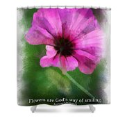 Flowers Are Gods Way 01 Shower Curtain