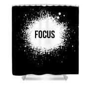 Focus Poster Black Shower Curtain