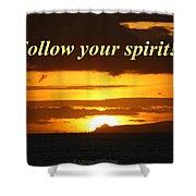 Follow Your Spirit Shower Curtain