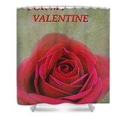 For My Valentine Shower Curtain