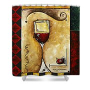 For Wine Lovers Only Original Madart Painting Shower Curtain by Megan Duncanson