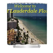 Fort Lauderdale Welcome Shower Curtain