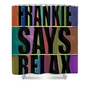 Frankie Says Relax Frankie Goes To Hollywood Shower Curtain