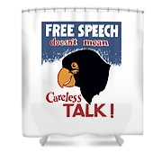 Free Speech Doesn't Mean Careless Talk Shower Curtain
