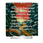 Freedom Quotes From Nelson Mandela Shower Curtain