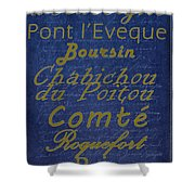 French Cheeses - 2 Shower Curtain