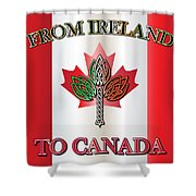 From Ireland To Canada Shower Curtain