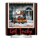 Get ' Lucky ' -  New Orleans Shower Curtain