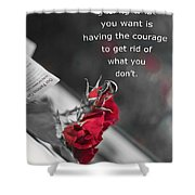 Getting What You Want Shower Curtain