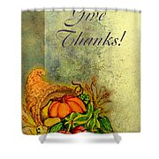 Give Thanks I Shower Curtain