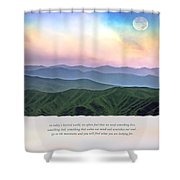 Go To The Mountains Shower Curtain