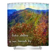 Gods Ability Shower Curtain