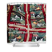 Good Friends Are Like Quilts Shower Curtain