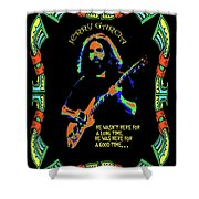 Good Times With Jerry Shower Curtain
