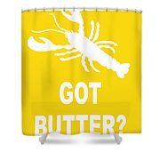Got Butter Lobster Shower Curtain