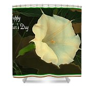 Graceful Moonflower - Happy Mother's Day Shower Curtain