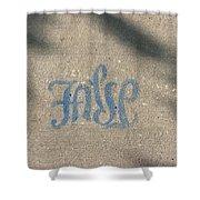 Graffiti Of False In Blue Shower Curtain