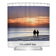 Great Day Poster Shower Curtain