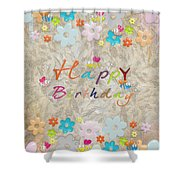 Happy Birthday 2 Shower Curtain