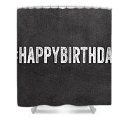Happy Birthday Card- Greeting Card Shower Curtain