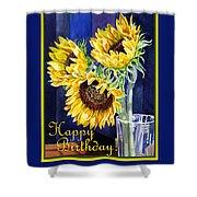 Happy Birthday Happy Sunflowers  Shower Curtain