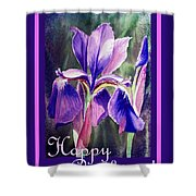 Happy Birthday Iris  Shower Curtain