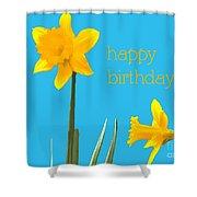 Happy Birthday Jonquils Shower Curtain