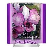 Happy Birthday Orchid Design Shower Curtain