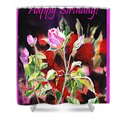 Happy Birthday Rose Shower Curtain