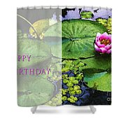Happy Birthday Water Lily Shower Curtain