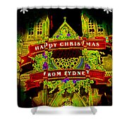 Happy Christmas From Sydney Shower Curtain