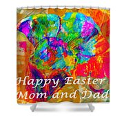 Happy Easter Mom And Dad Shower Curtain