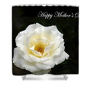 happy Mother's Day White Rose Shower Curtain