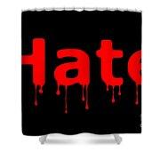 Hate Bllod Text Black Shower Curtain